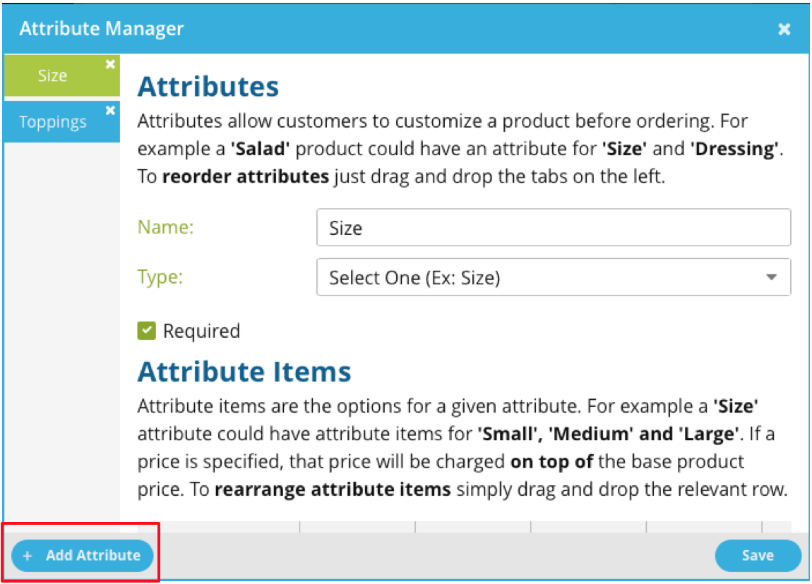 Click ADD ATTRIBUTE (red box) to add a category of attributes (ex. Amount, Toppings). Edit the attribute by clicking on the given attribute in the column underneath the title ATTRIBUTE MANAGER.